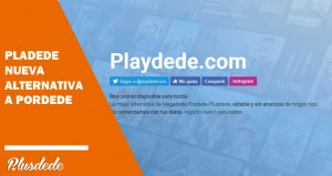Playdede la nueva alternativa de Pordede