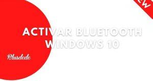 Activar bluetooth Windows 10: actualizado 2020