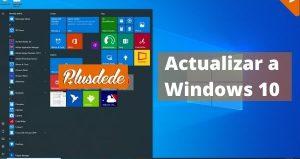 Actualizar a Windows 10 desde Windows 7/8