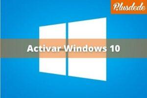 Activar Windows 10: todas las versiones y formas posibles